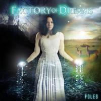 Factory Of Dreams – Poles