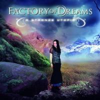 Factory Of Dreams – A Strange Utopia