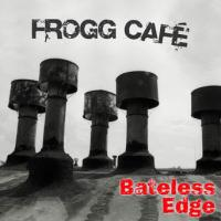 Frogg Cafe - Bateless Edge