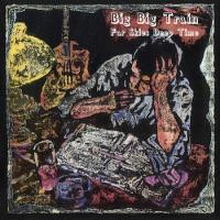 Big Big Train - Far Skies Deep Time