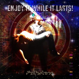 Philhelmon - Enjoy It While It Lasts Frontcover