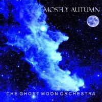 Mostly Autumn – The Ghost Moon Orchestra