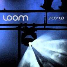 Loom - Scored